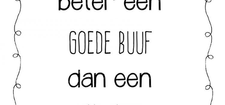 Beter een goede Buuf…